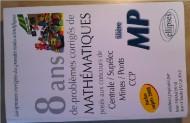 annonces.Toulouse-annuaire - 8ans De Problèmes Mathématiques Concours Centrale, Mines Ccp Pour Les Mp